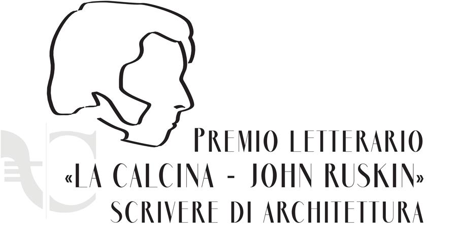 """Premio Letterario """"La Calcina - John Ruskin"""" Scrivere di architettura"""
